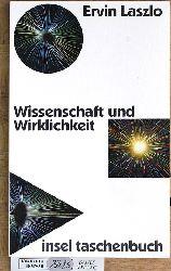 Laszlo, Ervin.  Wissenschaft und Wirklichkeit. Aus dem Engl. von Vladimir Delavre und Mechthild Kühling