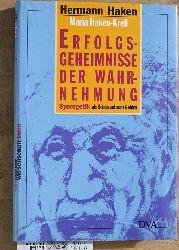 Haken, Hermann und Maria Haken-Krell.  Erfolgsgeheimnisse der Wahrnehmung. Synergetik als Schlüssel zum Gehirn.