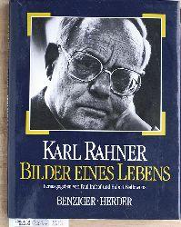 Imhof, Paul [Hrsg.].  Karl Rahner, Bilder eines Lebens. hrsg. von Paul Imhof u. Hubert Biallowons