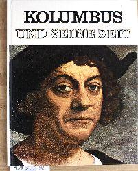 Orlandi, Enzo [Hrsg.].  Kolumbus und seine Zeit. hrsg. von Enzo Orlandi. Text Cesare Giardini. Die Übertr. aus d. Engl. besorgte Elisabeth Weigel