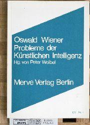Wiener, Oswald und Peter [Hrsg.] Weibel.  Probleme der künstlichen Intelligenz . Vortrag, gehalten am 12. und 13. Februar 1990.