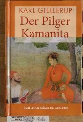 Gjellerup, Karl.  Der Pilger Kamanita. Nobelpreisträger bei Anaconda. Ein Legendenroman.