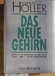 Holler, Johannes.  Das neue Gehirn. ganzheitliche Gehirnforschung und Medizin ; Modelle, Theorien, praktische Anwendung, aktueller Forschungsstand..