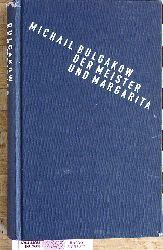 Bulgakov, Michail.  Der Meister und Margarita. Aus dem Russischen von Thomas Reschke.