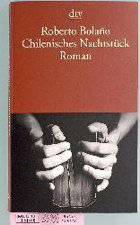 Bolano, Roberto und Heinrich von [Übers.] Berenberg.  Chilenisches Nachtstück : Roman. Aus dem Span. von Heinrich von Berenberg