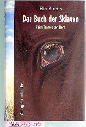 Brodin, Elin.  Das Buch der Sklaven. Zehn Texte über Tiere. Deutsch von Gabriele Haefs, Illustriert von Hanno Rink
