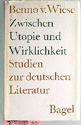 Wiese, Benno von.  Zwischen Utopie und Wirklichkeit : Studien zur deutschen Literatur.