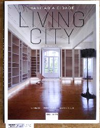 Neves, Jose Manual das.  Living City. Habitar a Cidade
