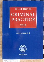 Hooper, Lord Justice und David [Ed.] Ormerod.  Blackstones Criminal Practice 2012 Supplement 2.