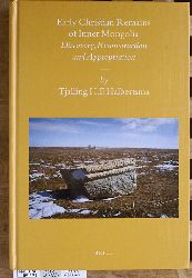 Halbertsma, Tjalling H. F.  Early Christian Remains of Inner Mongolia: Discovery, Reconstruction and Appropriation  Sinica Leidensia edited by Barend J. Haar