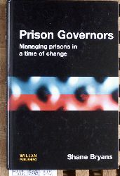 Bryans, Shane.  Prison Governors. managing prisons in a time of change.