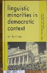 Williams, Colin H. and Sue [Ed.] Wright.  Linguistic Minorities in Democratic Context Language and Globalization