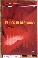 Gregory, Ian.  Ethics and Research Continuum Research Methods