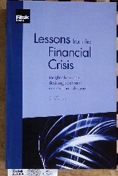 Berd, Arthur M.  Lessons from the Financial Crisis. Insights from the defining economic event of our lifetime