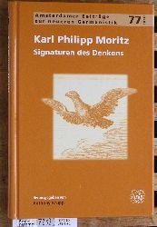 Krupp, Anthony [Hrsg.].  Karl Philipp Moritz : Signaturen des Denkens. Amsterdamer Beiträge zur neueren Germanistik ; 77