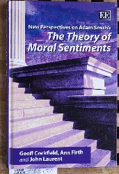 Cockfield, Geoff, Ann Firth and John Laurent.  New Perspectives on Adam Smith`s The Theory of Moral Sentiments