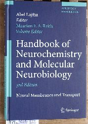 Reith, Maarten E.A. [Vol. Ed.] and Abel Lajtha.  Handbook of Neurochemistry and Molecular Neurobiology Neural Membranes and Transport Springer Reference