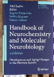 Lajtha, Abel [Ed.], Regino Perez-Polo and Steffen Roßner.  Handbook of Neurochemistry and Molecular Neurobiology Development and Aging Changes in the Nervous System Springer Reference.