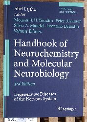 Youdim, Moussa B.H., Abel [Ed.] Lajtha and Peter Riederer.  Handbook of Neurochemistry and Molecular Neurobiology Degenerative Diseases of the Nervous System Springer Reference