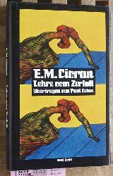 Cioran, Emile M.  E. M. Cioran. Lehre vom Zerfall. Übertragen von Paul Celan