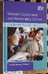 Granrose, Cherlyn S.  Womens Employment and Homemaking Careers A Lifespan Perspective