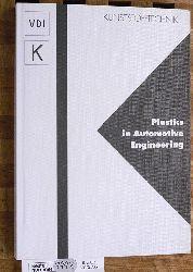 Plastics in Automotive Engineering. Hrsg.: VDI-Wissensforum IWB GmbH ; VDI-Gesellschaft Kunststofftechnik