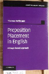 Hoffmann, Thomas.  Preposition Placement in English: A Usage-Based Approach Studies in English Language