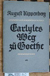 Kippenberg, August.  Carlyles Weg zu Goethe. Vortrag