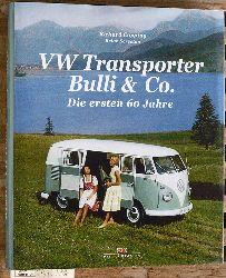 Copping, Richard und Brian Screaton.  VW Transporter Bulli & Co. die ersten 60 Jahre.