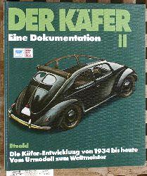 Etzhold, Hans-Rüdiger.  Der Käfer; Teil: 2., Die Käfer-Entwicklung von 1934 bis 1982 vom Urmodell zum Weltmeister Teil 2