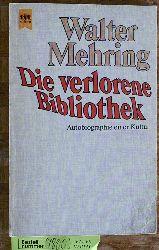 Mehring, Walter.  Die verlorene Bibliothek : Autobiographie einer Kultur.