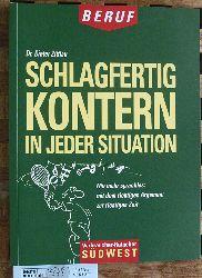 Zittlau, Dieter J.  Schlagfertig kontern in jeder Situation  nie mehr sprachlos: mit dem richtigen Argument zur richtigen Zeit.  Verbraucher-Ratgeber : Beruf
