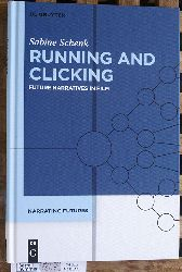 Schenk, Sabine and Christoph [Ed.] Bode.  Running and Clicking Future Narratives in Film Volume 3.