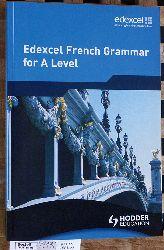 Turk, Phil and Genevieve Garcia Vandaele.  Edexcel Frecnch Grammar for A Level