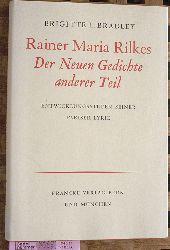 Bradley, Brigitte L.  Rainer Maria Rilkes Der neuen Gedichte anderer Teil. Entwicklungsstufen seiner Pariser Lyrik.