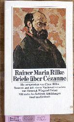 Rilke, Rainer Maria und Clara [Hrsg.] Rilke.  Rainer Maria Rilke Briefe über Cézanne. Besorgt u. mit e. Nachw. vers. von Heinrich Wiegand Petzet / Insel-Taschenbuch ; 672