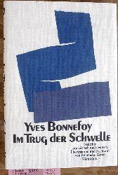 Bonnefoy, Yves.  Im Trug der Schwelle : Gedichte ; franz. u. dt. = Dans le leurre du seuil. Übertr. u. Nachw. von Friedhelm Kemp