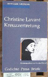 Lavant, Christine und Kerstin (Hrsg.) Hensel.  Kreuzzertretung : Gedichte, Prosa, Briefe. Reclams Universal-Bibliothek ; Bd. 1522