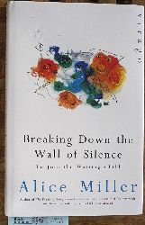 Miller, Alice and Simon [Übers.] Worrall.  Breaking Down the Wall of Silence: To Join the Waiting Child To Join the Waiting Child.