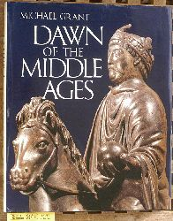 Grant, Michael.  Dawn Of The Middle Ages