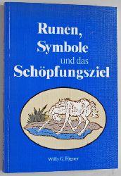 Fügner, W. G.  Runen, Symbole und das Schöpfungsziel. Die symmetrisch - kristalline Einheit.