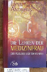 Andrews, Lynn V.  Die Lehren der Medizinfrau : der Flug des siebten Mondes.  Aus dem Amerikan. von Jürgen Saupe / Schirner-Taschenbuch ; Bd.-Nr. 67498