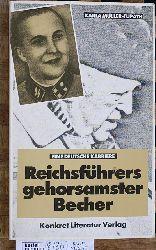 Karla Müller-Tupath.  Reichsführers gehorsamster Becher. Eine deutsche Karriere