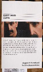 Miles, Barry und Michael [Übers.] Kellner.  Zappa. Barry Miles. Aus dem Amerikan. von Michael Kellner / Zweitausendeins-Taschenbuch ; Nr. 28