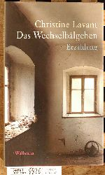 Lavant, Christine und Klaus Amann.  Das Wechselbälgchen : Erzählung. Christine Lavant. Neu hrsg. und mit einem Nachw. vers. von Klaus Amann