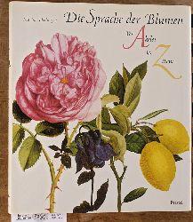 Heilmeyer, Marina.  Die Sprache der Blumen : von Akelei bis Zitrus. Mit Textbeitr. von Susanne Weiss