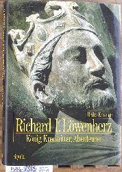 Ulrike Kessler.  Richard I. Löwenherz: König, Kreuzritter, Abenteurer