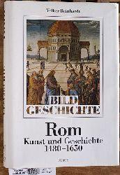 Volker Reinhardt.  Rom - Kunst und Geschichte 1480-1650
