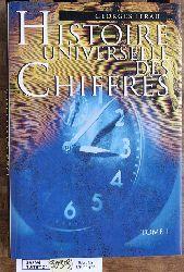 IFRAH, GEORGES.  Histoire universelle des chiffres l` intelligence des hommes racontée par les nombres et le calcul