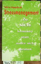 Gapp-Bauß, Sabine.  Stressmanagement : zu sich kommen statt außer sich geraten. Sabine Gapp-Bauß